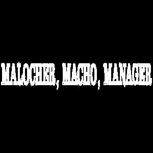 Malocher Macho Manager