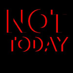 Riesige Typografie Not Today