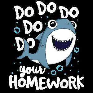 Tun Tun Sie Ihre Hausaufgaben Lehrer Shark TShirt