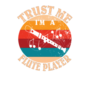 Musikinstrument für Holzblasinstrumente Vertrauen Sie mir, ich bin eine Flöte