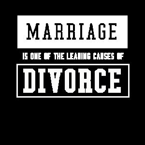 Marriage causes Divorce Spruch englisch Scheidung