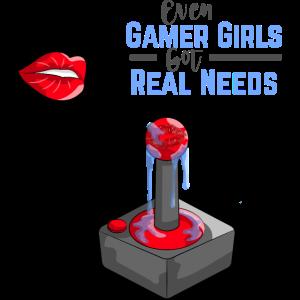 EVEN GAMER GIRLS GOT REAL NEEDS