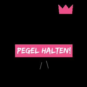 MÄDELS EGAL WAS PASSIERT, PEGEL HALTEN! für JGA