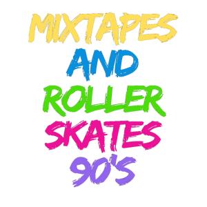 Mixtape and Roller Skates 90´s
