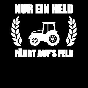 Nur ein Held fährt aufs Feld Landwirtschaft Bauer