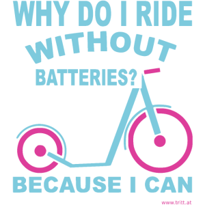 Footbike - Why do I ride without batteries?