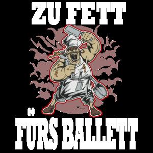 Koch Chefkoch Fett Ballett Ballerina Küchenchef