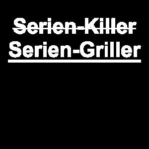 Serien Killer, Serien Griller