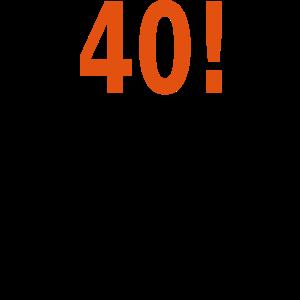 Schrei 40. Geburtstag