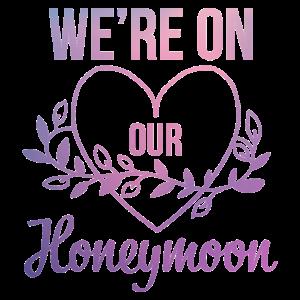 We`re on our Honeymoon Geschenk