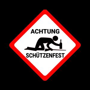Achtung Schützenfest lustiges Party Warnschild Fun