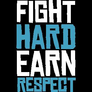 Spruch, Fight hard - earn respect