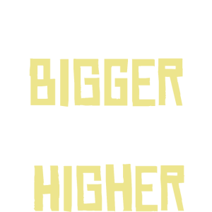 Dream bigger - reach higher