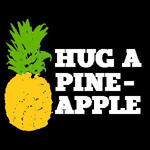 Hug a pineapple