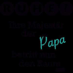 Ruhe Ihre Majestät Der Papa Betritt Nun Den Raum H