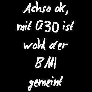 Ü30 BMI - cool lustig Sprüche Party