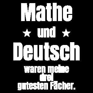 Mathe und Deutsch waren meine drei gutesten Fächer