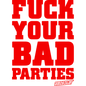 Fuck Your Bad Parties - Amokstar ™