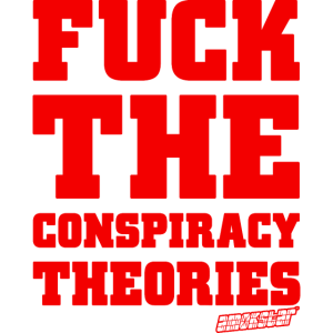 Fuck the Conspiracy Theories - Amokstar ™