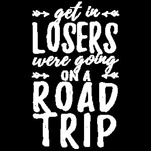 Get In Verlierer machten einen Roadtrip