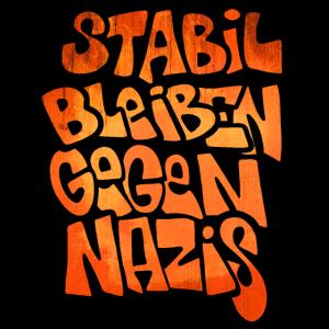 Stabil bleiben gegen Nazis