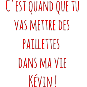 Pailletten in meinem Leben Kevin?!