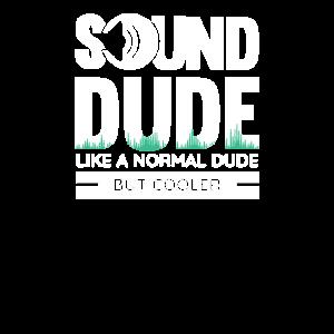 Sound Dude wie ein normaler Typ, aber cooler
