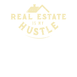 REAL ESTATE AGENTS: Real Estate Is My Hustle