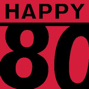 Happy 80 Geburtstag