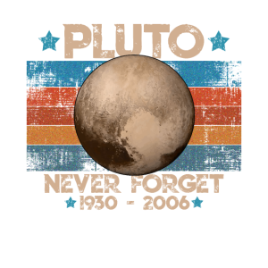 Never Forget Pluto Lustiges Planet Pluto Shirt
