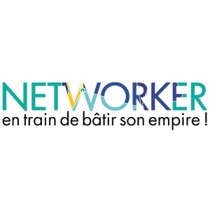 Networker en train de bâtir son empire !