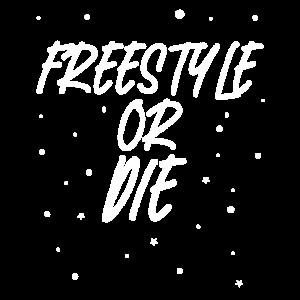 Freestyle or Die