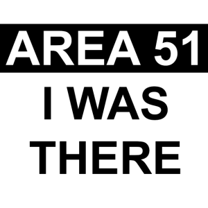 AREA 51 I WAS THERE