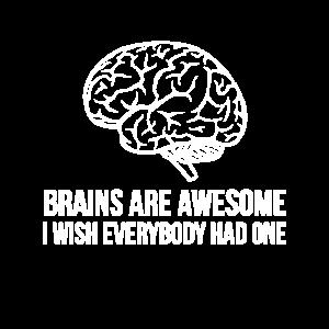 Gehirne sind fantastisch Ich wünschte, jeder hätte ein T.