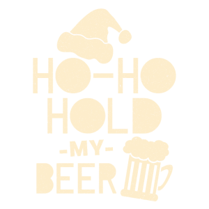 Ho Ho Hold My Beer