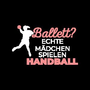 Echte Mädchen Spielen Handball Handballerin Spruch