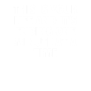 This Is Your Life And Its Ending One Minute At A T