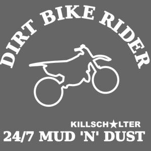 DIRT BIKE RIDER MUD N DUST we