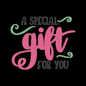 Ein spezielles Geschenk für dich!
