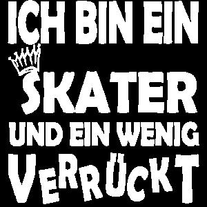 Ich bin ein Skater und verrueckt crazy