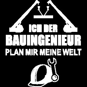 Ich der Bauingenieur plan mir meine Welt