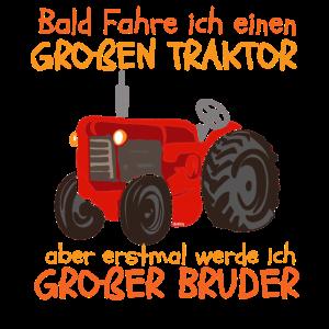 Großer Bruder Traktor Trecker Spruch
