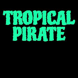 TROPICAL PIRATE