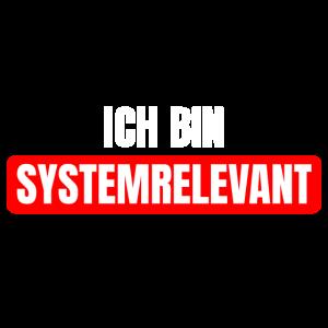 Ich bin systemrelevant Spruch System