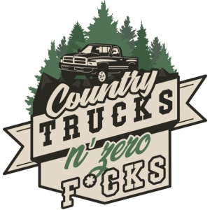 Country, Trucks & Zero F*cks