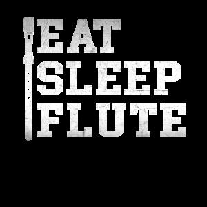 Eat Sleep Flute Repeat Flöte Musik