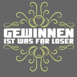 Gewinnen ist was für Loser