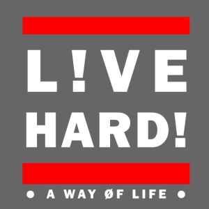 live hard a way of life