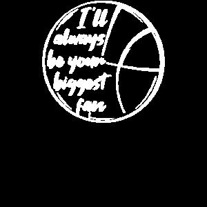 Ich werde immer dein größter Fan-Basketball sein