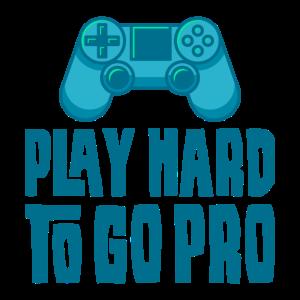PLAY HARD TO GO PRO Nerd Geschenk Für Gamer Geek